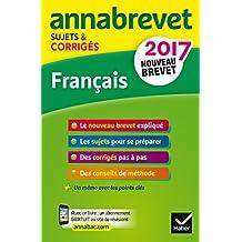 Annales Annabrevet 2017 Français 3e : sujets et corrigés, nouveau brevet (Annabrevet Corrigés)