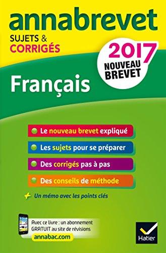 Annales Annabrevet 2017 Français 3e: sujets et corrigés, nouveau brevet par Christine Formond