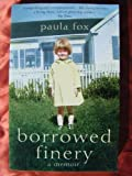 Borrowed Finery: A Memoir by Paula Fox front cover