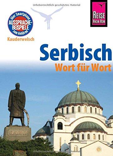 Serbisch - Wort für Wort: Kauderwelsch-Sprachführer von Reise Know-How