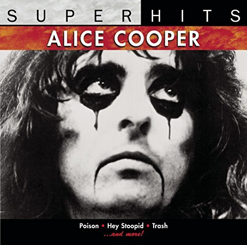 Super Hits by Alice Cooper (1999-05-04)