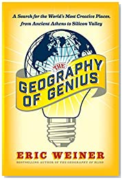 The Geography of Genius: A Search for the World\'s Most Creative Places from Ancient Athens to Silicon Valley