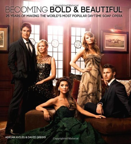 becoming-bold-beautiful-25-years-of-making-the-worlds-most-popular-daytime-soap-opera-by-staff-of-th