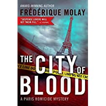 The City of Blood (Paris Homicide Mystery) by Molay, Fr¨¦d¨¦rique (2015) Paperback