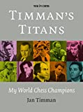Image de Timman's Titans: My World Chess Champions