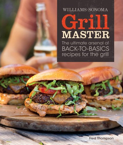 williams-sonoma-grill-master-the-ultimate-arsenal-of-back-to-basics-recipes-for-the-grill