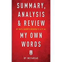 Summary, Analysis & Review of Ruth Bader Ginsburg's & et al My Own Words by Instaread