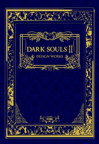 DARK SOULS II DESIGN WORKS - Works Souls Dark Design