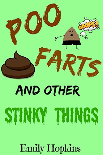 Book cover image for POO, FARTS and Other STINKY Things (FUNNY, RHYMING, PICTURE BOOK, BEGINNER READER, EARLY LEARNING)