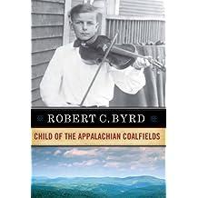 Robert C. Byrd: Child of the AppalachianCoalfields