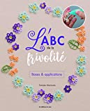 L'ABC de la frivolité : Bases & applications