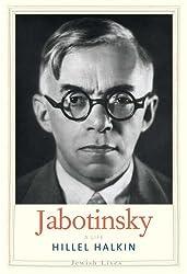 Jabotinsky: A Life (Jewish Lives) by Hillel Halkin (2014-05-27)