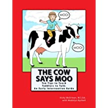 The Cow Says Moo. Ten Tips to Teach Toddlers to Talk:  An Early Intervention Guide (English Edition)