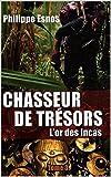 chasseur de tr?sors l or des incas autobiographie t 3
