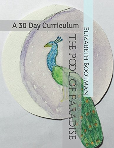 The Pool of Paradise: A 30 Day Curriculum -