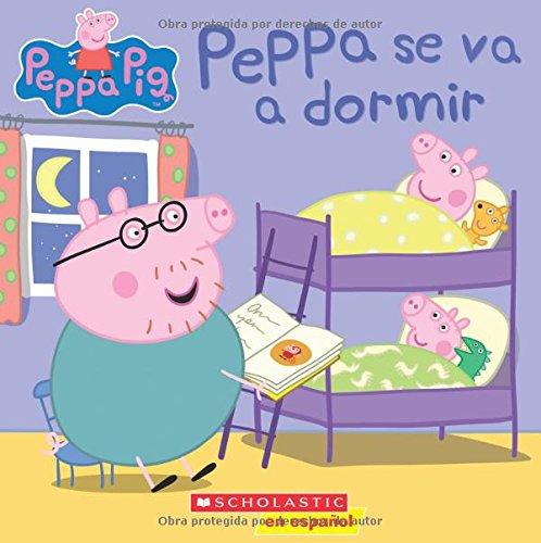 Peppa Se Va a Dormir (Peppa Pig) por Scholastic