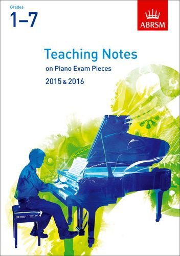 teaching-notes-on-piano-exam-pieces-2015-2016-abrsm-grades-1-7