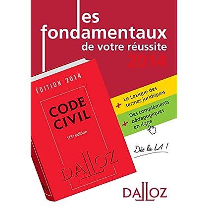 Les fondamentaux de votre réussite. Code civil 2014 + Lexique des termes jurid. 2014 + Bonus pédag.: Dalloz Études. Droit civil L1 2013-2014