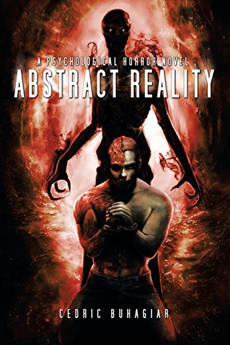 Abstract Reality: A Psychological Horror Novel