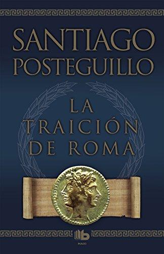 La traición de Roma: Africanus iii (B DE BOLSILLO) por Santiago Posteguillo