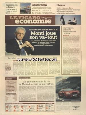 FIGARO ECONOMIE (LE) [No 21039] du 23/03/2012 - REFORME DU TRAVAIL EN ITALIE - MONTI JOUE SON VA-TOUT - LAUVERGEON PARCEVRA SES INDEMNITES DE DEPART - DU GANT AU MANOIR - LA VIE DE MICHAEL JACKSON AU PLUS OFFRANT - CASTORAMA - L'ENSEIGNE FRANCAISE ASSURE LA CROISSANCE DU GROUPE KINGFISHER - OBAMA - CONTRE L'ESSENCE CHERE - IL ENCOURAGE LA PRODUCTION DE PETROLE ET DE GAZ DOMESTIQUE