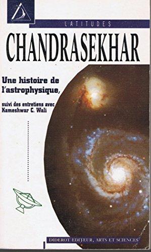 CHANDRASEKHAR. Une histoire de l'Astrophysique