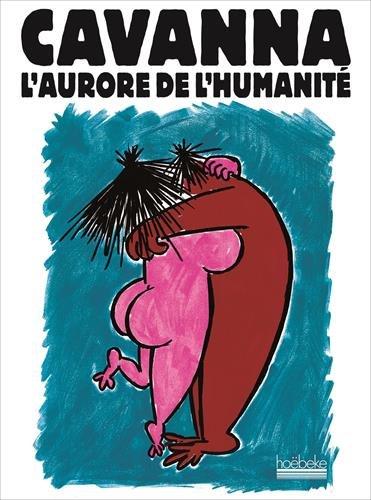 L'aurore de l'humanité: Et le singe devint con - le con se surpasse, où s'arrêtera-t-il ?