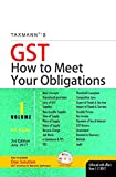 GST-How to Meet Your Obligations (Set of 2 Volumes) (Enforced with effect from 1-7-2017)