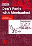 Dont Panic with Mechanics!: Fun and success in the loser discipline of engineering studies!