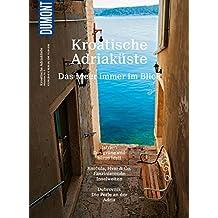 DuMont BILDATLAS Kroatische Adriaküste: Das Meer immer im Blick (DuMont BILDATLAS E-Book)