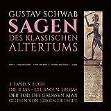 Die Sagen des klassischen Altertums, Band 2: Die Ilias - Die Sagen Trojas (5. Buch: Der Tod des großen Ajax)