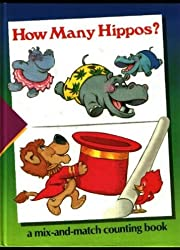 How Many Hippos?: A Mix-And-Match Counting Book