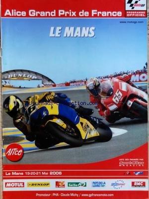 MOTO GP LE MANS du 19/05/2006 - GRAND PRIX ALICE DE FRANCE - LE MANS MAI 2006