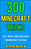 #10: 300 Minecraft Tricks: Tips, Tricks, and Strategies for Minecraft Players