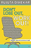 #9: Don't Lose Out, Work Out!