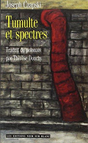 Tumulte et spectres par Józef Czapski