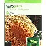 Biografia delle cellule, degli organismi, dell'ambiente. Con espansione online. Per le Scuola superiori: 1