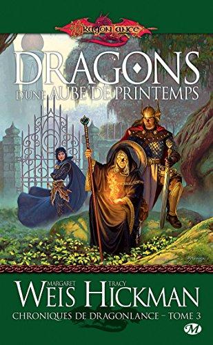 Dragons d'une aube de printemps: Chroniques de Dragonlance, T3
