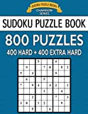 Sudoku Puzzle Book, 800 Puzzles, 400 HARD and 400 EXTRA HARD: Improve Your Game With This Two Level Book: Volume 30 (Sudoku Puzzle Books Champion Series)