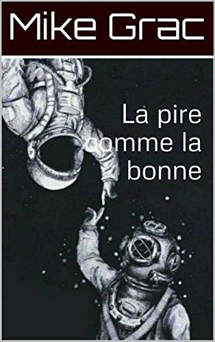 La pire comme la bonne (French Edition)