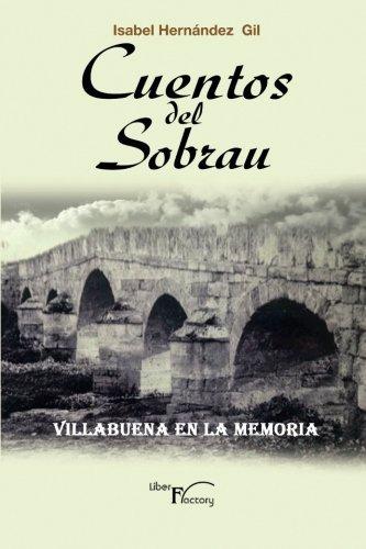 Cuentos del Sobrau: Villabuena en la Memoria (Relatos cortos) por Isabel Hernández Gil