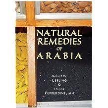 Natural Remedies of Arabia by Robert Lebling (2006-06-30)