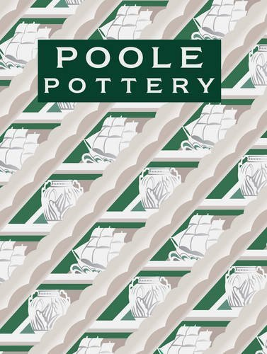 Poole Pottery: Carter & Company And Their Successors, 1873-2011 By Hayward, Leslie (2011) Hardcover