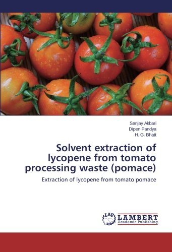 Solvent extraction of lycopene from tomato processing waste (pomace): Extraction of lycopene from tomato pomace