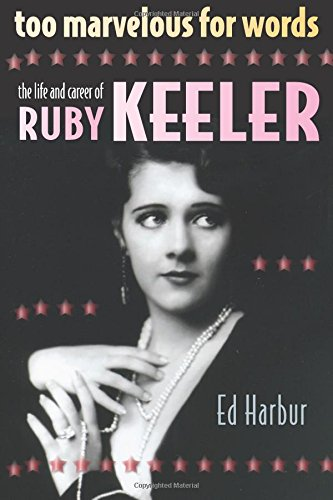 Too Marvelous for Words: The Life and Career of Ruby Keeler Damen Gold Digger