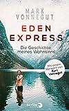 Eden-Express: Die Geschichte meines Wahnsinns - Mark Vonnegut