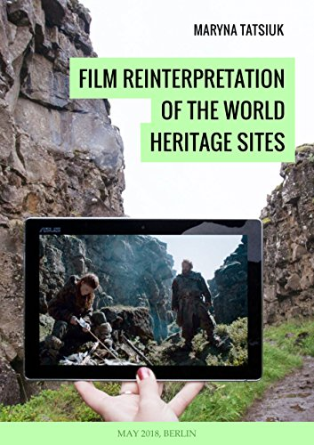 film-reinterpretation-of-the-world-heritage-sites-english-edition
