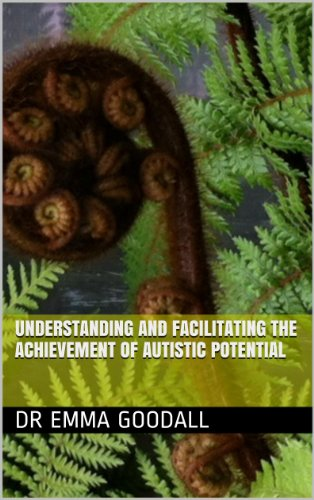 Understanding and Facilitating the Achievement of Autistic Potential (English Edition)