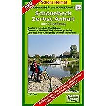 Radwander- und Wanderkarte Schönebeck, Zerbst/Anhalt und Umgebung: Ausflüge zwischen Magdeburg, Gommern, Barby (E.), Nienburg (S.), Calbe (S.), Aken (E.) und Dessau-Roßlau. 1:50000 (Schöne Heimat)