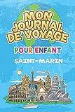 Mon Journal de Voyage Saint-Marin Pour Enfants: 6x9 Journaux de voyage pour enfant I Calepin à compléter et à dessiner I Cadeau parfait pour le voyage des enfants à Saint-Marin